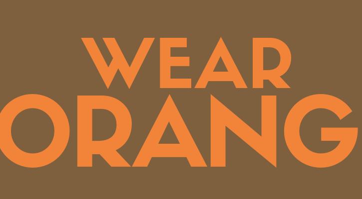 Wear Orange!